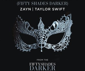 zayn, Taylor Swift, and fifty shades darker image