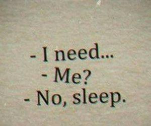 sleep, need, and quotes image