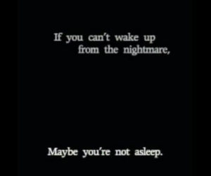 nightmare, quotes, and wake up image