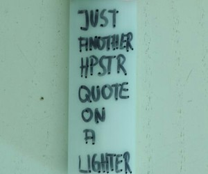 hipster, lighter, and quote image