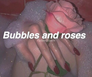 bubbles, qoutes, and roses image
