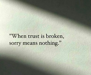 sorry, truth, and trust image