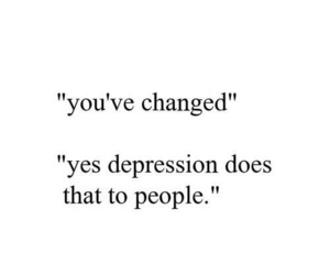 depression, change, and quote image
