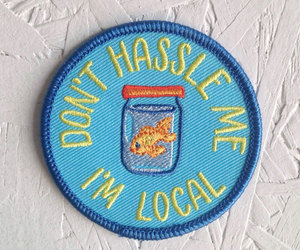 goldfish, patches, and don't hassle me i'm local image