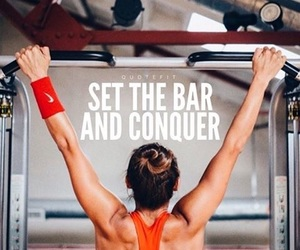 bar, conquer, and enthusiastic image
