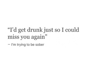 alcohol, broken heart, and alone image