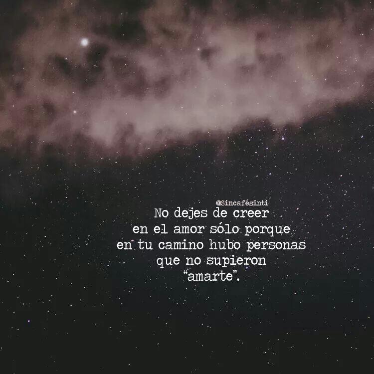 El Amor Existe Solamente No Has Encontrado A La Persona