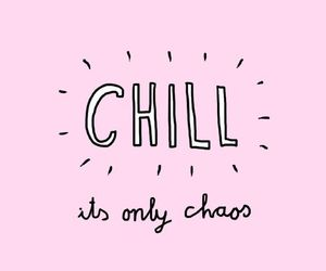 chill, pink, and quotes image