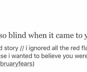 blind, heartbreak, and came image