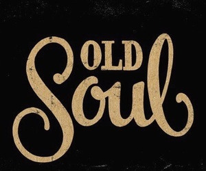 quotes, soul, and old soul image