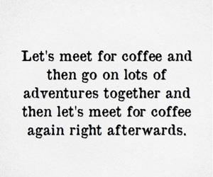 adventure, adventures, and coffee image
