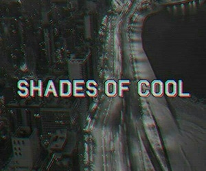 cool, shades of cool, and black and white image