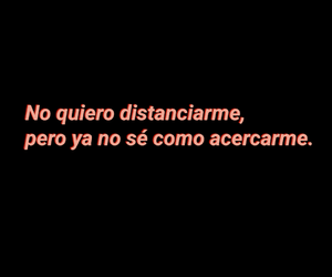 love quote, frase en español, and distancia image