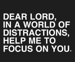distraction, faith, and god image