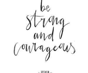 courageous, strong, and quotes image