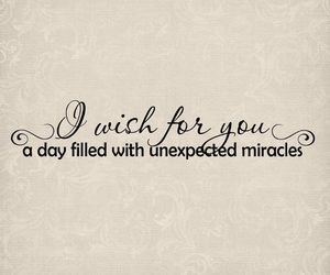 miracle, wish, and quotes image
