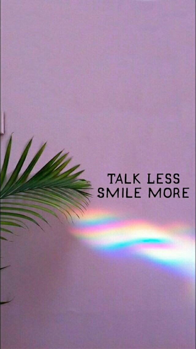 talk less. smile more. uploaded by
