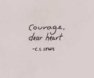 quotes, courage, and heart image