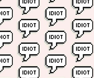 background, idiot, and idiots image