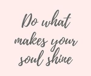 quotes, soul, and shine image