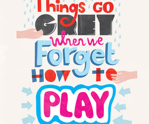 play, grey, and forget image