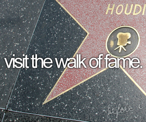 Walk of Fame, before i die, and fame image
