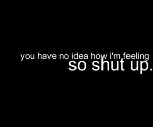 shut up, quote, and text image