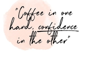 confidence, coffee, and motivation image