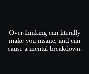 insane, quotes, and overthinking image