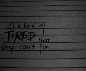 tired, quote, and sleep image