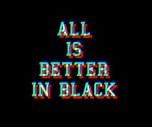 all, better, and black image