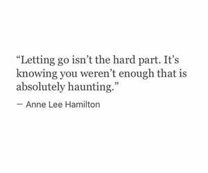 heartbreak, let go, and quote image
