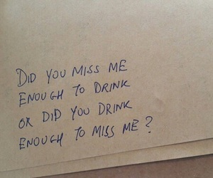 drunk, drunkinlove, and imissyou image