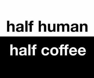 coffee, half human, and half coffee image