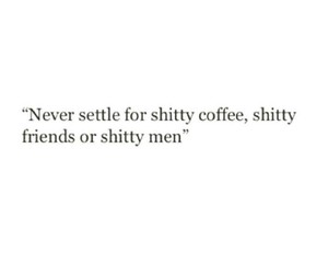 quotes, friends, and coffee image