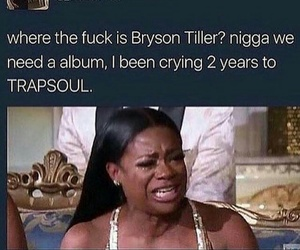 funny, true, and bryson+tiller image