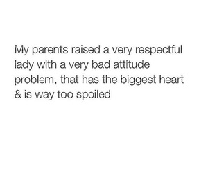 spoiled, quotes, and parents image