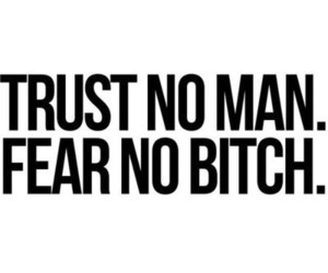 bitch, quotes, and trust image