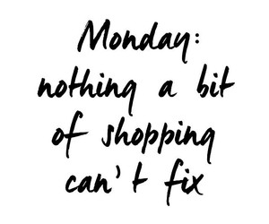quote, monday, and shopping image