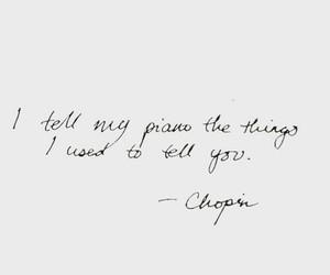 chopin, piano, and quote image