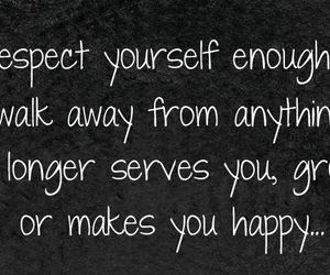 quote, walk away, and respect image