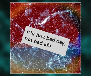 quotes, badday, and notlife image