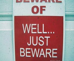 funny, beware, and sign image