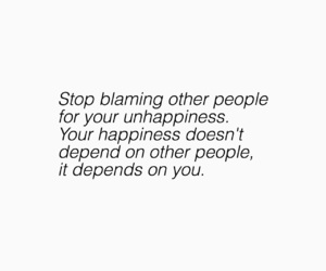 blame, happiness, and quote image