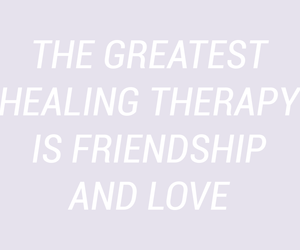 friendship, healing, and quote image