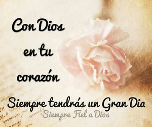 dios, frases en español, and buen dia image