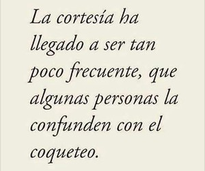 frases, verdad, and cortesia image