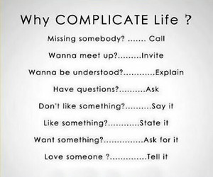 life, complicate, and quotes image