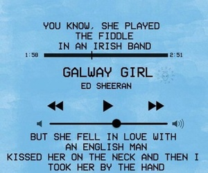 Lyrics, ed sheeran, and galway girl image