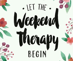 weekend, quotes, and therapy image